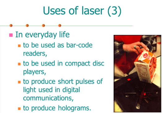 Uses of laser